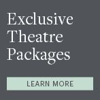 Exclusive Theatre Packages