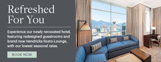 Experience the newly transformed Westin Grand, Vancouver hotel