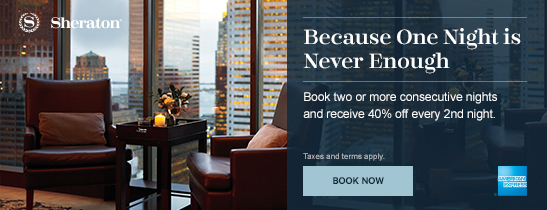 Sheraton AMEX promotion : Save 40% for your second night when you book 2 or more consecutive nights