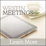 Learn More about Westin Meetings