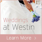 Learn More About Westin Weddings