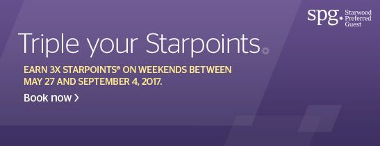 SPG® Take Three: Earn triple Starpoints® on weekends.* Double Starpoints on weekdays. Just stay       two or more nights at participating SPG hotels and resorts now through September 4, 2017.