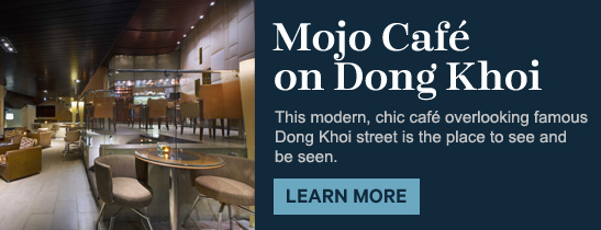 Mojo Café on Dong Khoi of the Sheraton Saigon Hotel & Towers