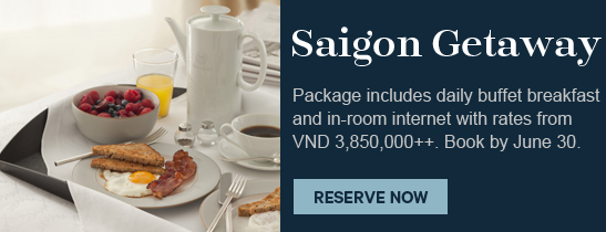 Saigon Getaway at Sheraton Saigon Hotel & Towers, Ho Chi Minh City, Vietnam