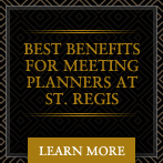 Best Benefits For Meeting Planners At St. Regis