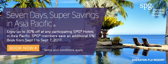 Limited Time Offer! Book by 7 Sep to save up to 30% off at any participating SPG® Hotels in Asia Pacific. SPG®members save an additional 5%!