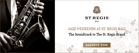 Jazz Weekends at St. Regis Bali