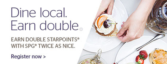 Earn double Starpoints® on inspired dining.