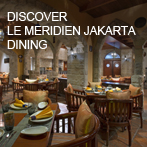 Discover Dining at Le Méridien Jakarta