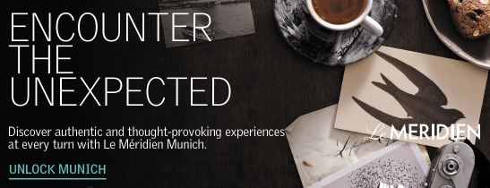 Discover the unexpected at Le Méridien Munich