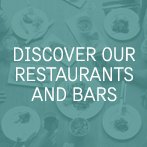 Discover our Restaurants & Bars
