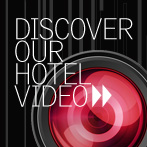 Discover our hotel videos