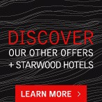 Discover our other offers + Starwood Hotels