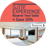 Suite Experience - Reserve Your Suite + Save 10%
