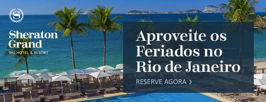 Ofertas Locais do Sheraton Grand Rio Hotel & Resort