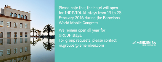 The Hotel is open for individual stays during the World Mobile Congress