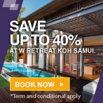 SAVE UP TO 40% OFF AT W RETREAT KOH SAMUI!