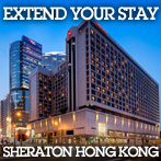 Extend Your Stay at Sheraton Hong Kong