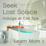 Seek Lost Solace at Ciel Spa