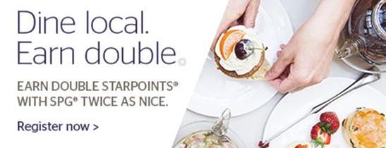 Deliciously rewarding. Dine out for double Starpoints.