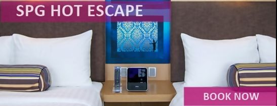 SPG Hot Escape Week Is Here. Book Now!