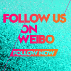 FOLLOW US ON WEIBO