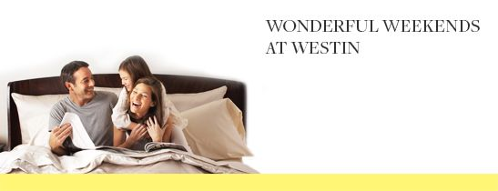 Wonderful Weekends at Westin