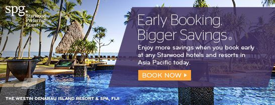 From clear blue waters and white sandy beaches, to exquisite dining and bustling nightlife – your perfect holiday destination awaits.  Enjoy more savings when you book early at Starwood Hotels & Resorts in Asia Pacific today.