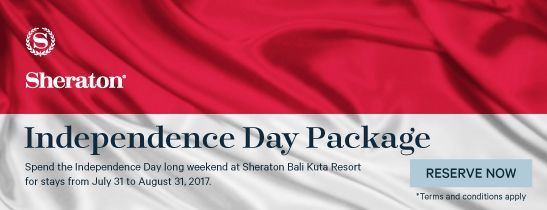 Independence Day Package - Sheraton Bali Kuta Resort