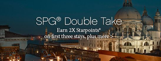 SPG Double Take: Earn double Starpoints, plus thousands more with your special Double Take bonus.