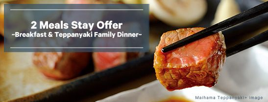 Maihama Teppanyaki Family Dinner included stay