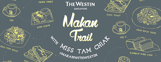 The Westin Singapore's Makan Trail