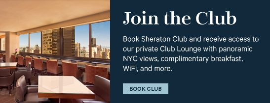 Sheraton New York Times Square Hotel - Club Package