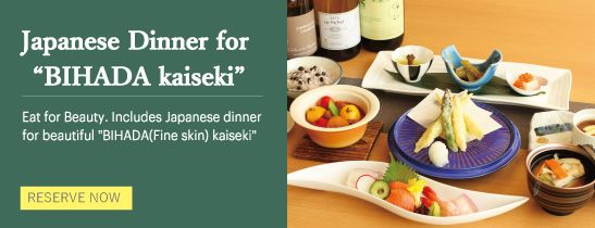 "Japanese Dinner for beautiful ""BIHADA(Fine skin) kaiseki"""