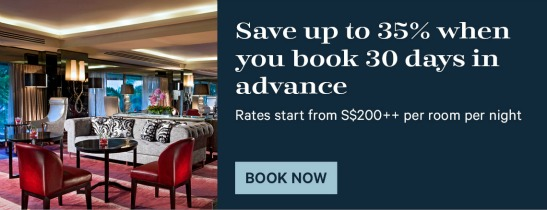 Plan your trip ahead and enjoy 35% off when you reserve 30 days in advance.  Rates start from S$200++ per room per night.
